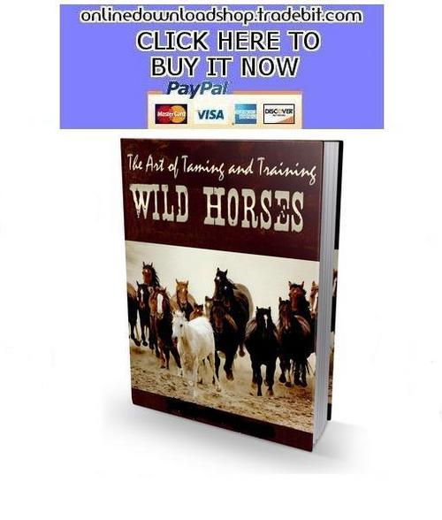 Product picture The Art of Taming and Training Wild Horses